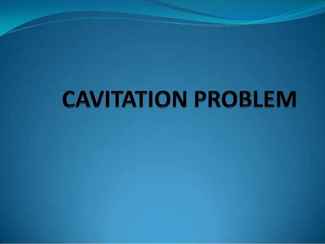 Cavitaion