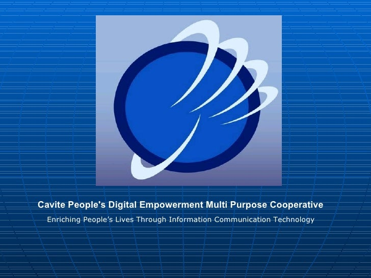 Cavite People's Digital Empowerment Multi Purpose Cooperative   Enriching People's Lives Through Information Communication...