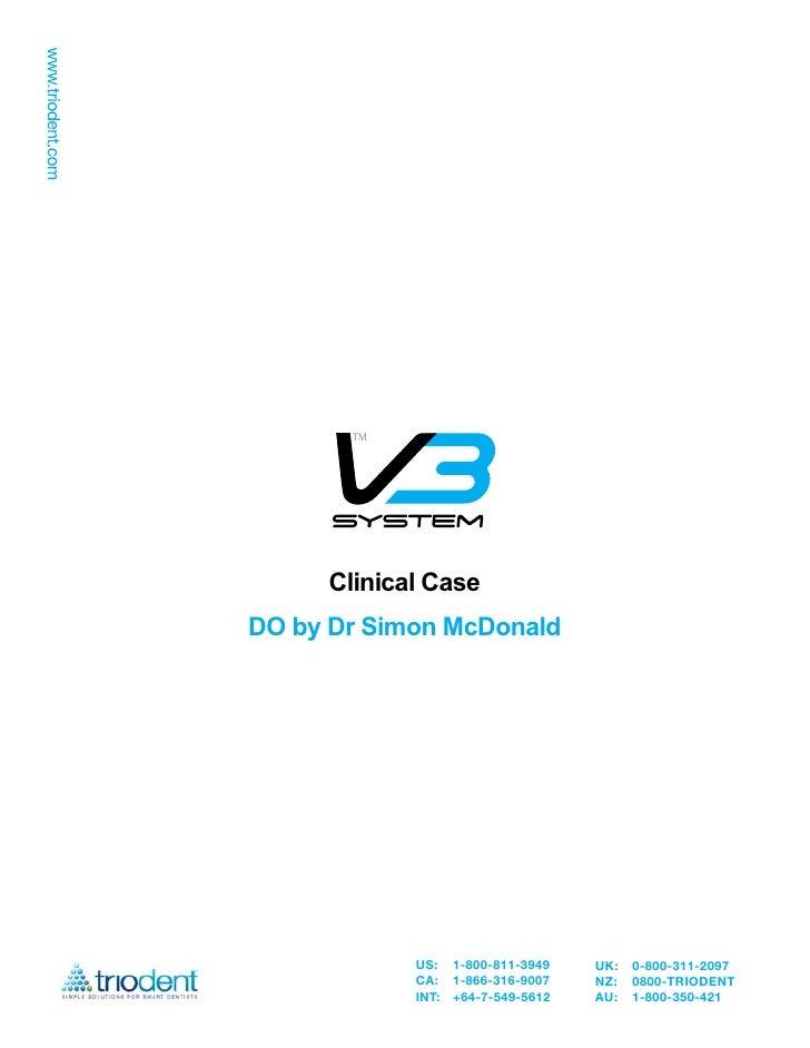 Clinical CaseDO by Dr Simon McDonald            US: 1-800-811-3949    UK:   0-800-311-2097            CA: 1-866-316-9007  ...