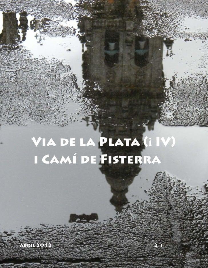 Via de la Plata (i IV)   i Camí de Fisterraabril 2012           2 j