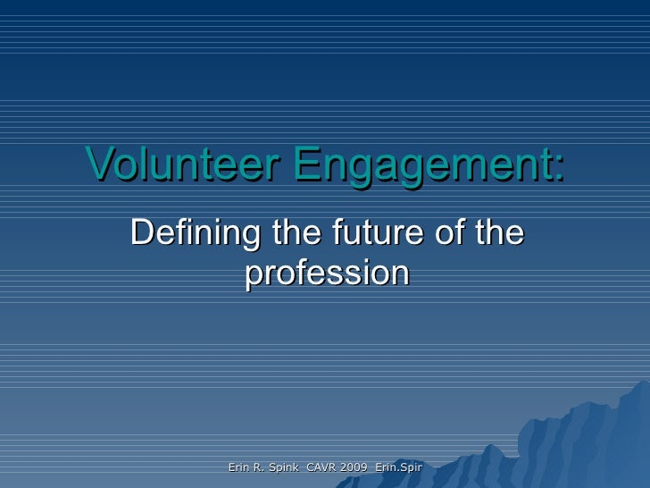 Volunteer Engagement: Defining the future of the profession