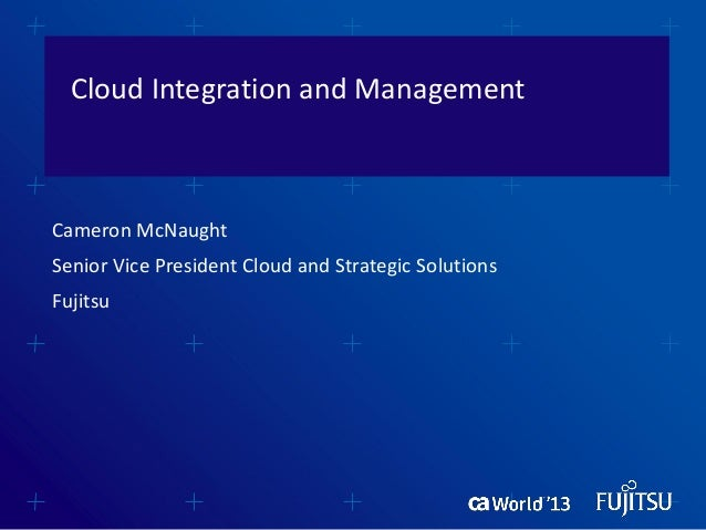 Cloud Integration and Management - CA World 2013