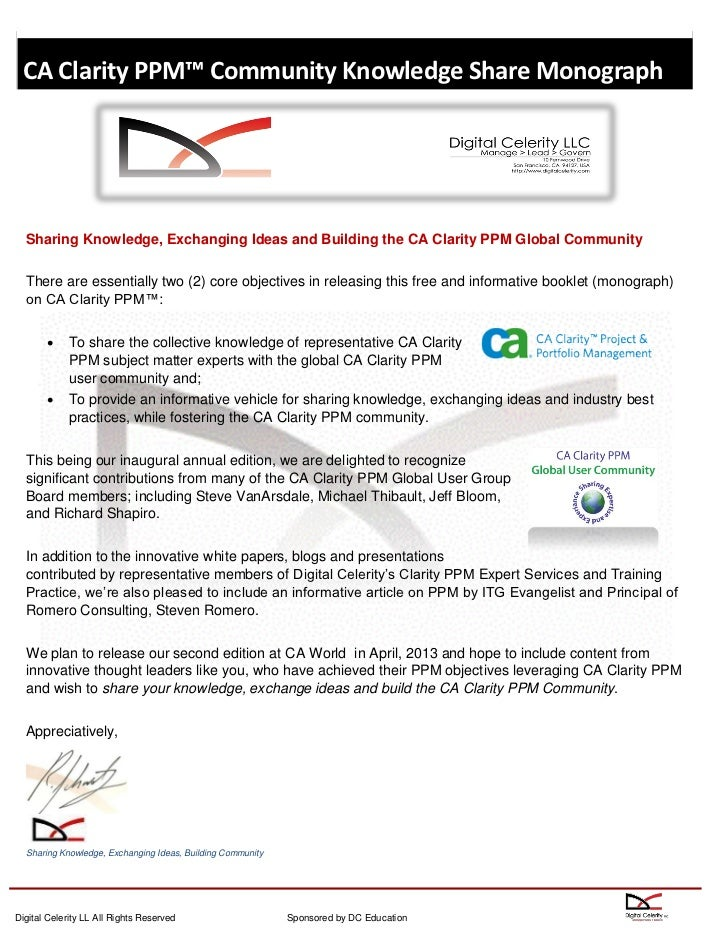 CA Clarity PPM™ Community Knowledge Share Monograph  Sharing Knowledge, Exchanging Ideas and Building the CA Clarity PPM G...