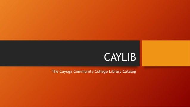 CAYLIB The Cayuga Community College Library Catalog