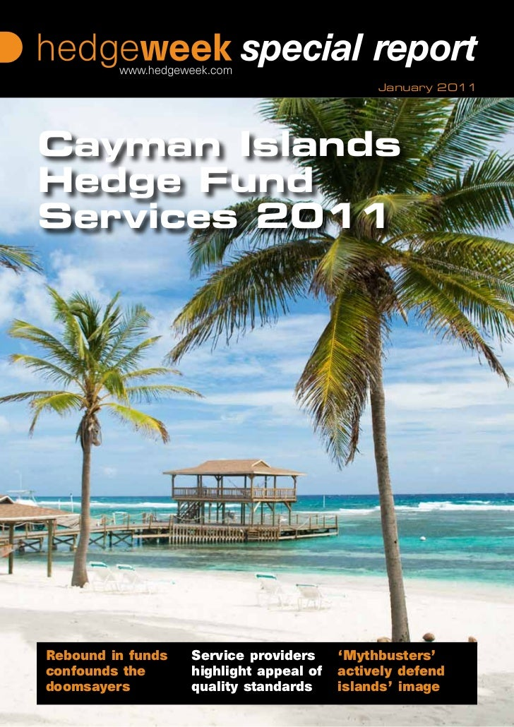 January 2011Cayman IslandsHedge FundServices 2011Rebound in funds   Service providers     'Mythbusters'confounds the      ...