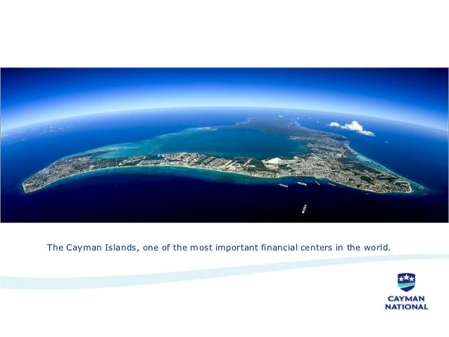 The Cayman Islands, one of the most important financial centers in the world.