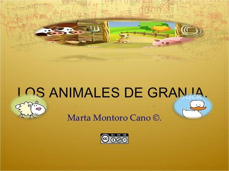 LOS ANIMALES DE GRANJA.  Marta Montoro Cano ©.