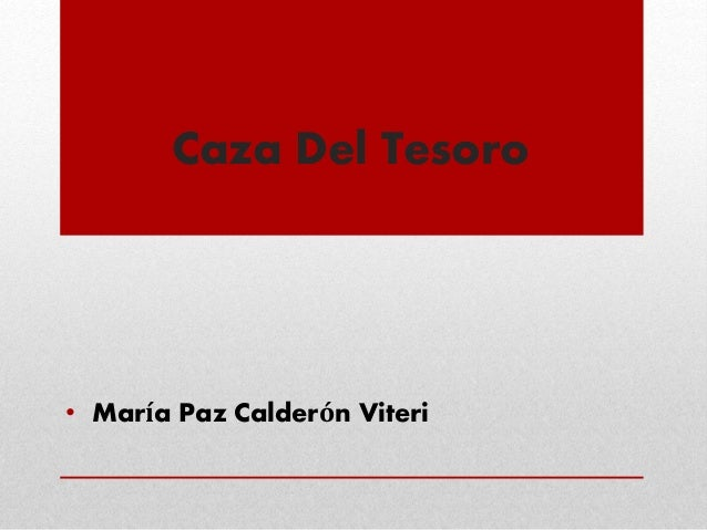 Caza Del Tesoro • María Paz Calderón Viteri