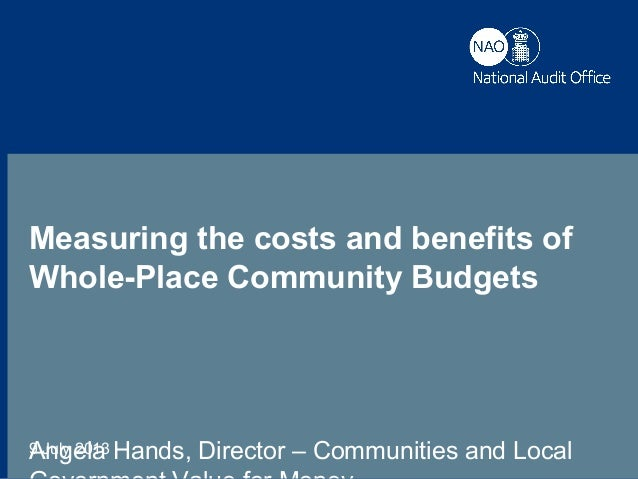 Measuring the costs and benefits of Whole-Place Community Budgets9 July 2013 Measuring the costs and benefits of Whole-Pla...
