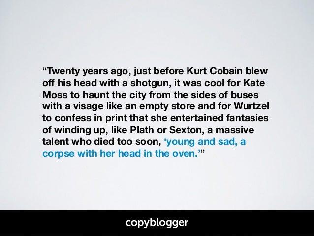 Kurt Cobain Head Blown Off Kurt cobain blew off his