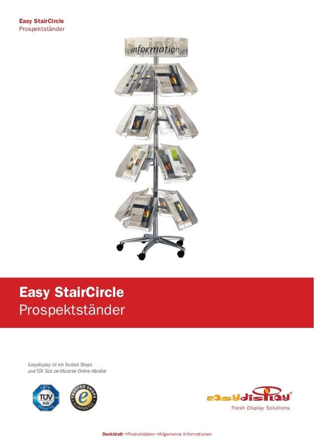 Easydisplay ist ein Trusted Shops und TÜV Süd zertifizierter Online-Händler Easy StairCircle Prospektständer DeckblattPro...
