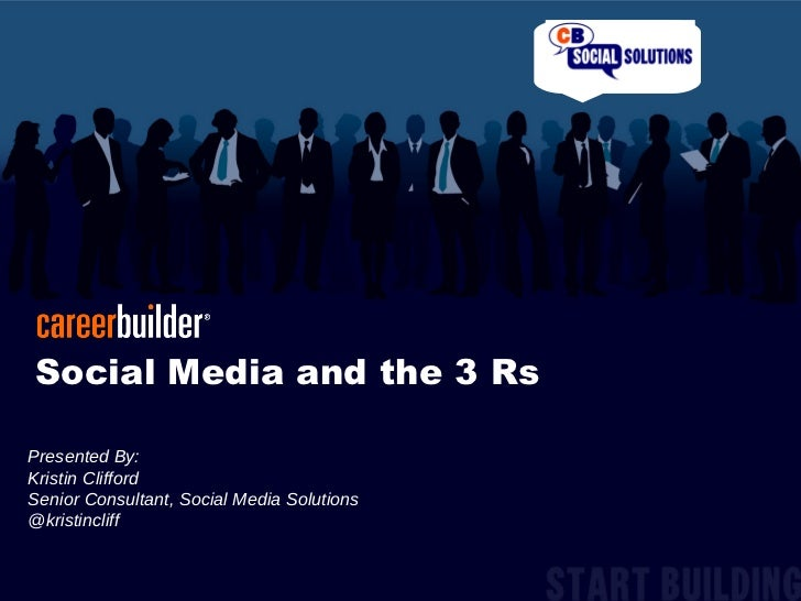 Social Media and the 3 R's Presented By:  Kristin Clifford  Senior Consultant, Social Media Solutions @kristincliff