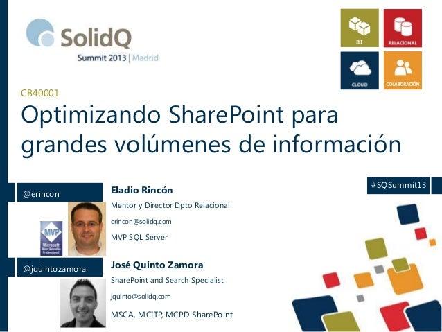 Summit 2013: Optimizando SharePoint2013 para grandes volumenes de informacion