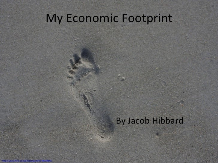 My Economic Footprint By Jacob Hibbard http://www.flickr.com/photos/jpott/4148630899/