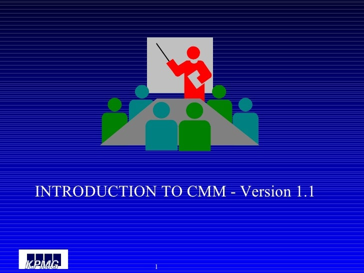 INTRODUCTION TO CMM - Version 1.1