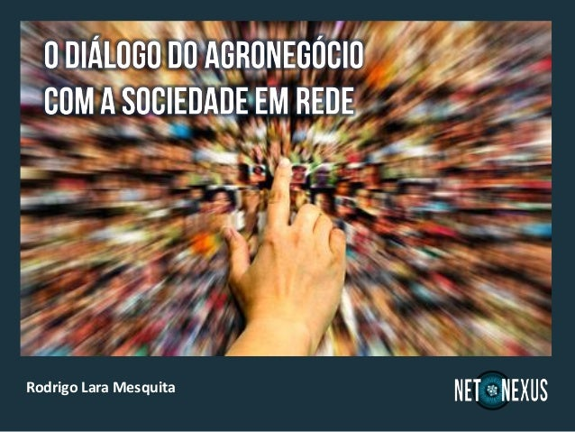 O diálogo do agronegócio com a sociedade em rede