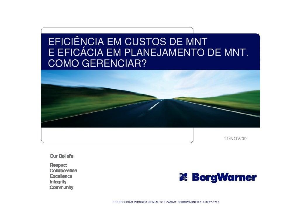 WCM 2009-TT05 Borg Warner-Eficiência em Custos de Manutenção e Eficácia em Planejamento da Manutenção-Como Gerenciar