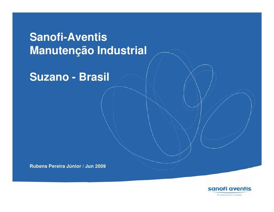 Sanofi-Aventis Manutenção Industrial  Suzano - Brasil     Rubens Pereira Júnior / Jun 2009