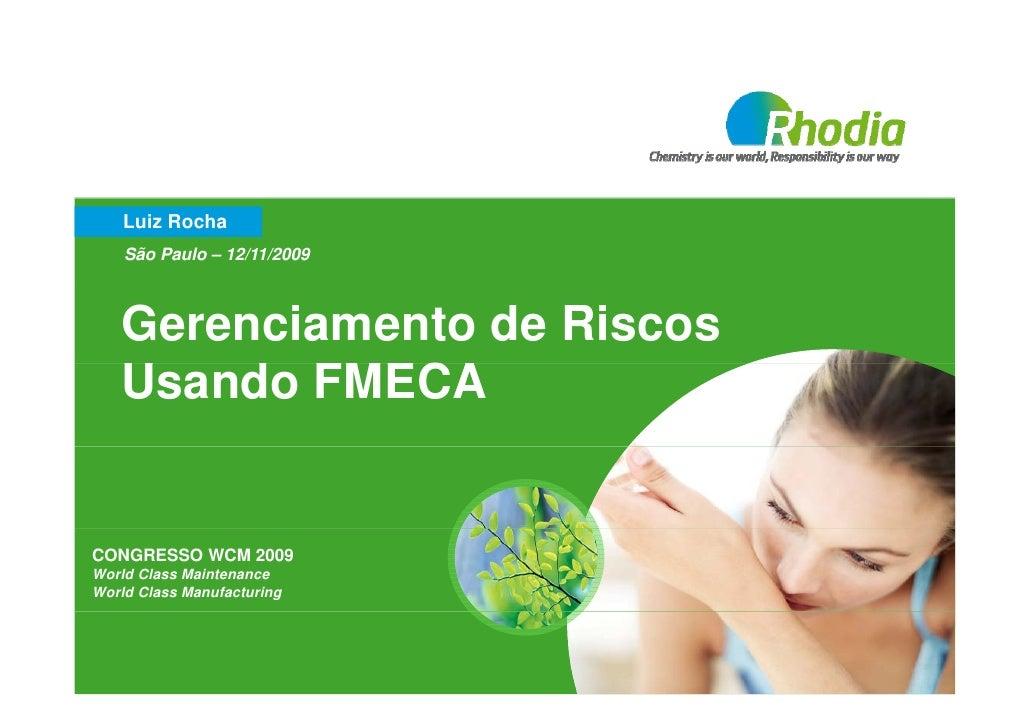 Luiz Rocha     São Paulo – 12/11/2009       Gerenciamento de Riscos    Usando FMECA    U   d   CONGRESSO WCM 2009 World Cl...