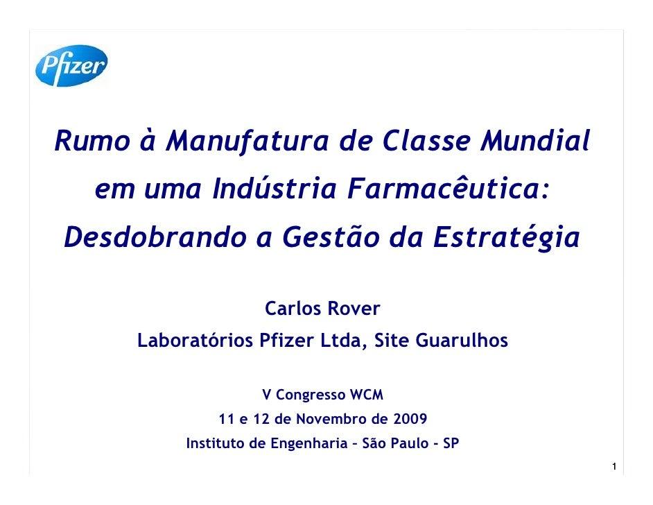 WCM 2009-TT16 Pfizer Rumo a Manufatura Classe Mundial Industria Farmaceutica