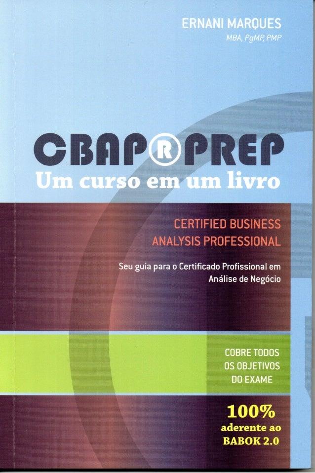 CBAP®PREP  CERTIFIED BUSINESS ANALYSIS PROFESSIONAL  Um curso em um livro  Seu guia para o Certificado Profissional em Aná...