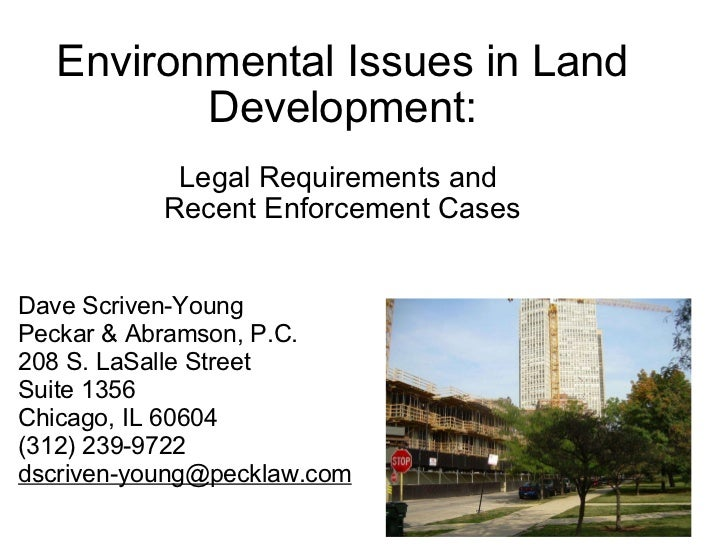 Environmental Issues in Land Development: Legal Requirements and  Recent Enforcement Cases Dave Scriven-Young Peckar & Abr...