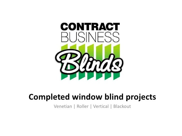 Completed window blind projects<br />Venetian | Roller | Vertical | Blackout <br />