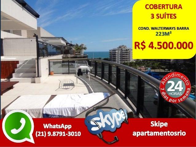 COBERTURA 3 SUÍTES COND. WALTERWAYS BARRA 223M² R$ 4.500.000