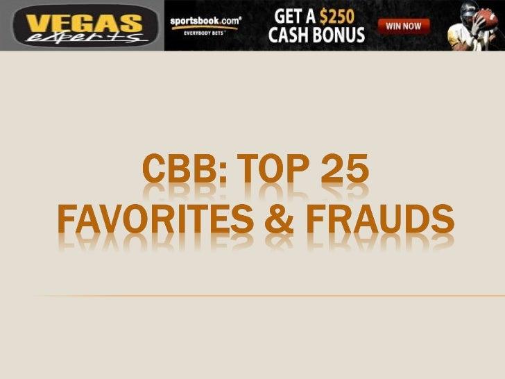 Cbb top 25 favorites & frauds