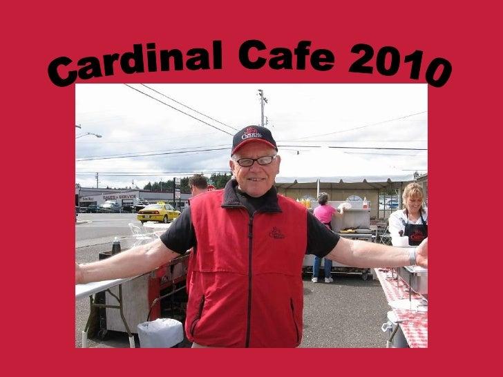 Cardinal Cafe 2010