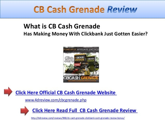 Click Here Official CB Cash Grenade Website Click Here Read Full CB Cash Grenade Review www.4dreview.com/cbcgrenade.php ht...