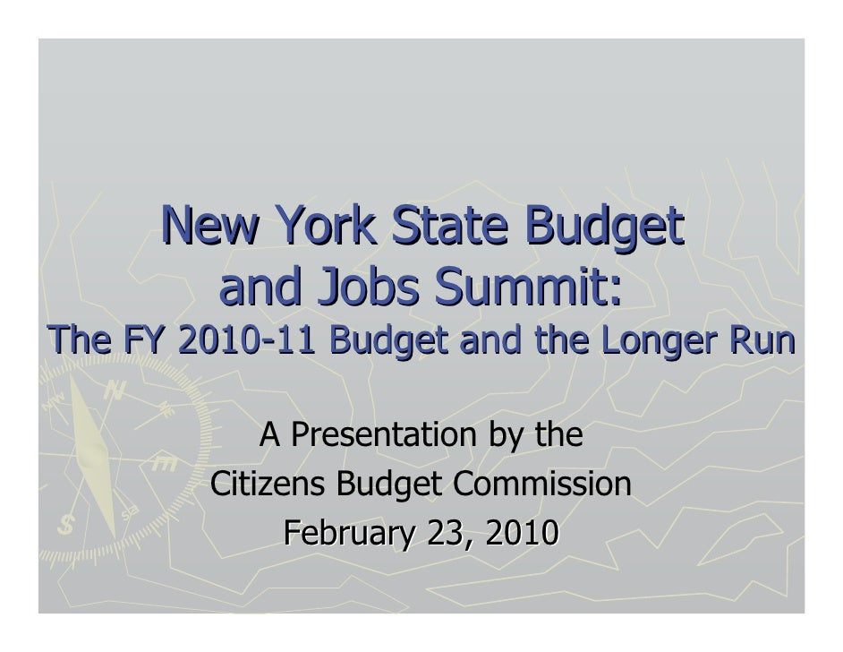 New York State Budget         and Jobs Summit: The FY 2010-11 Budget and the Longer Run              A Presentation by the...