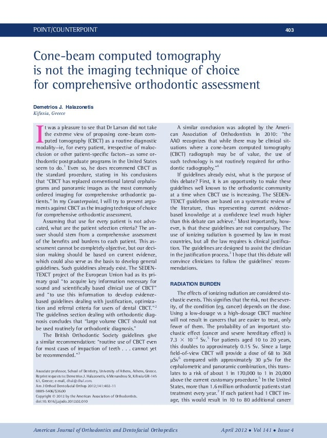 Cbct is not the imaging technique of choice for comprehensive orthodontic assesment