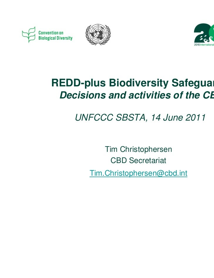 REDD-plus Biodiversity Safeguards Decisions and activities of the CBD    UNFCCC SBSTA, 14 June 2011           Tim Christop...