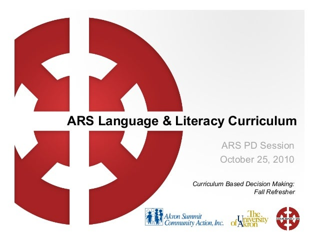 ARS Language & Literacy Curriculum ARS PD Session October 25, 2010 Curriculum Based Decision Making: Fall Refresher