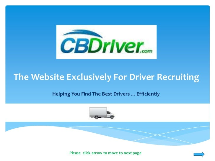 The Website Exclusively For Driver Recruiting         Helping You Find The Best Drivers …Efficiently                Please...