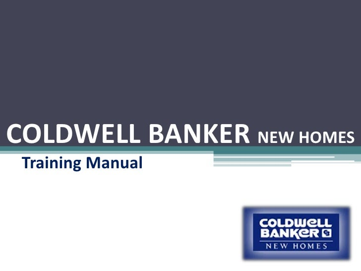 COLDWELL BANKER NEW HOMES<br />Training Manual<br />