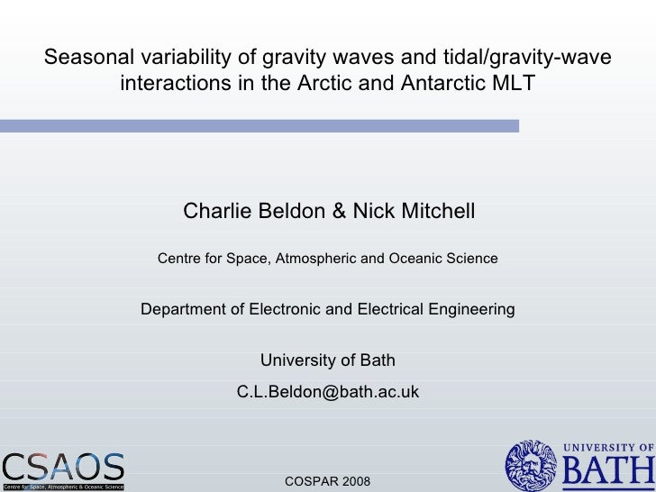 Seasonal variability of gravity waves and tidal/gravity-wave interactions in the Arctic and Antarctic MLT Charlie Beldon &...