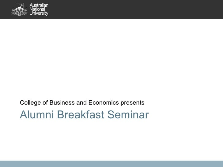 Alumni Breakfast Seminar <ul><li>College of Business and Economics presents </li></ul>