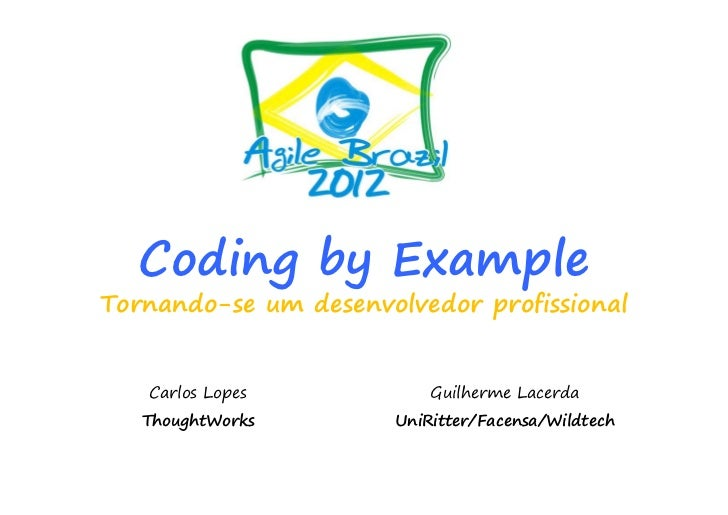 Agile Brazil 2012 - Tutorial Coding By Example