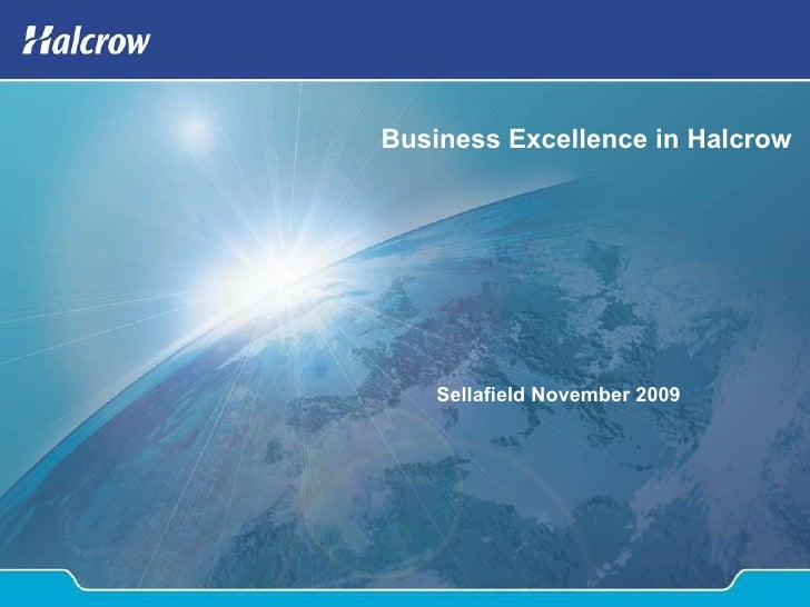 Business Excellence in Halcrow Sellafield November 2009