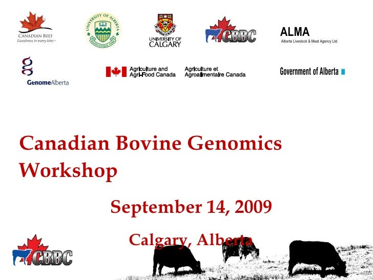 ALMA  Alberta Livestock & Meat Agency Ltd.  Canadian Bovine Genomics Workshop September 14, 2009 Calgary, Alberta