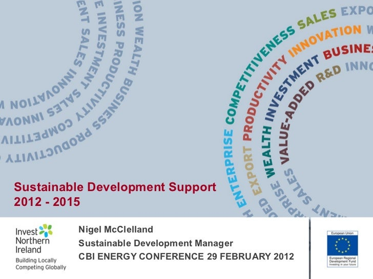 Sustainable Development Support2012 - 2015         Nigel McClelland         Sustainable Development Manager         CBI EN...