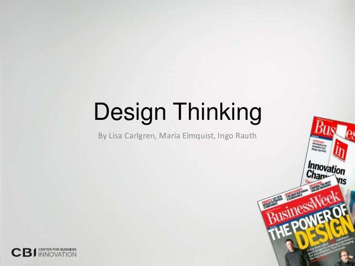 Design ThinkingBy Lisa Carlgren, Maria Elmquist, Ingo Rauth