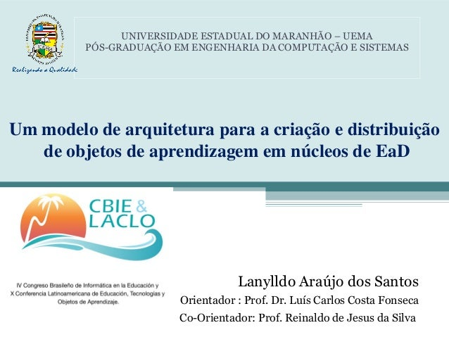 Ummodelodearquiteturaparaacriaçãoedistribuição deobjetosdeaprendizagememnúcleosdeEaD Lanylldo Araújo dos ...