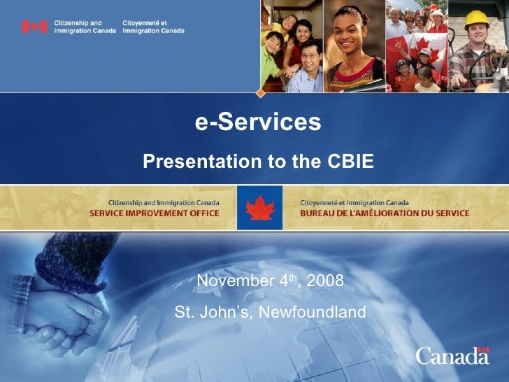 e-Services Presentation to the CBIE November 4 th , 2008 St. John's, Newfoundland