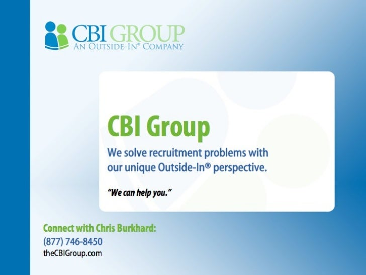 """CBI Group We solve recruitment problems with  our unique Outside-In® perspective. """" We can help you."""" Connect with Chris B..."""