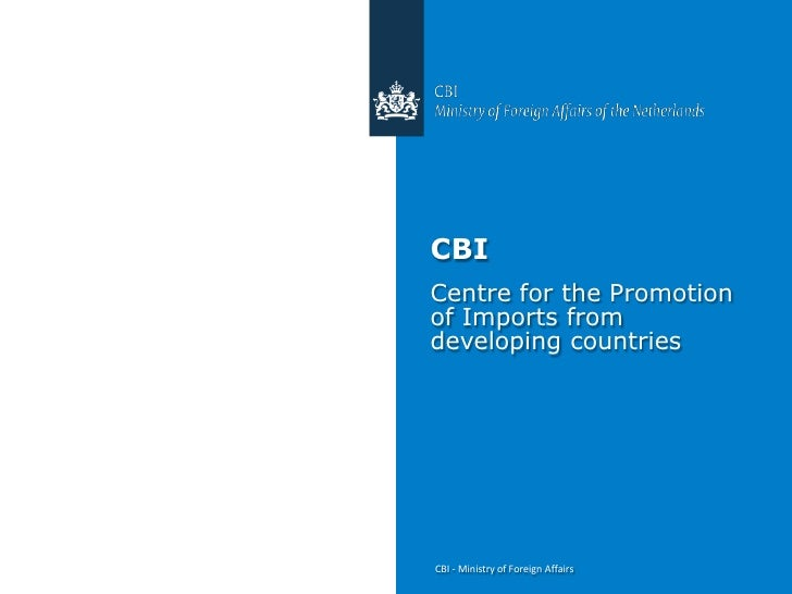 CBICentre for the Promotionof Imports fromdeveloping countriesCBI - Ministry of Foreign Affairs