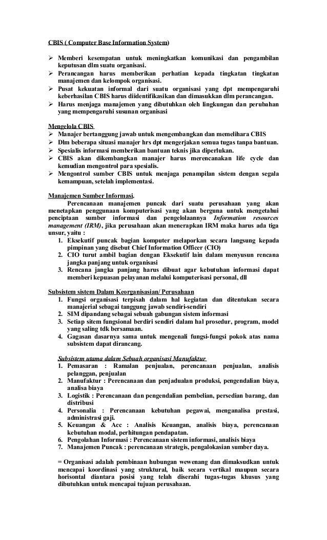 CBIS ( Computer Base Information System) Memberi kesempatan untuk meningkatkan komunikasi dan pengambilankeputusan dlm su...