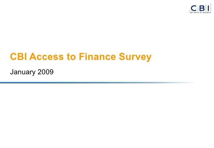 CBI Access to Finance Survey January 2009